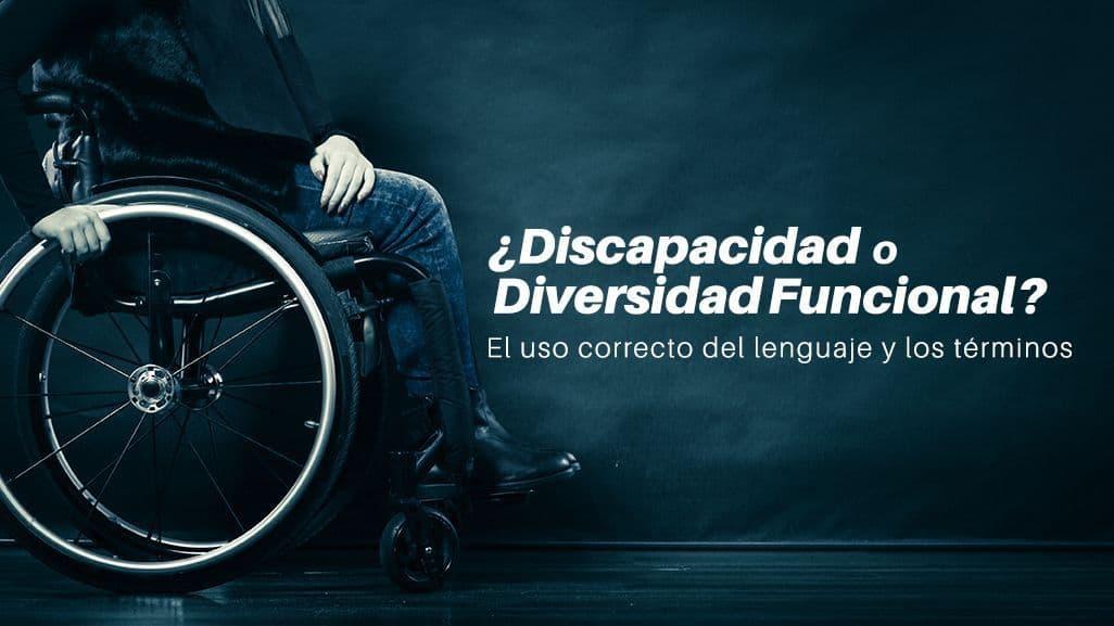 Discapacidad o Diversidad Funcional