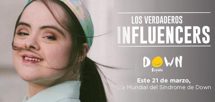 Losverdaderosinfluencers La Nueva Campaña Para El Día Mundial Del Síndrome De Down