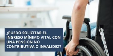 Ingreso Minimo Vital Pension Invalidad no contributiva