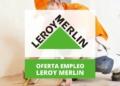 Ofertas de empleo Leroy Merlin