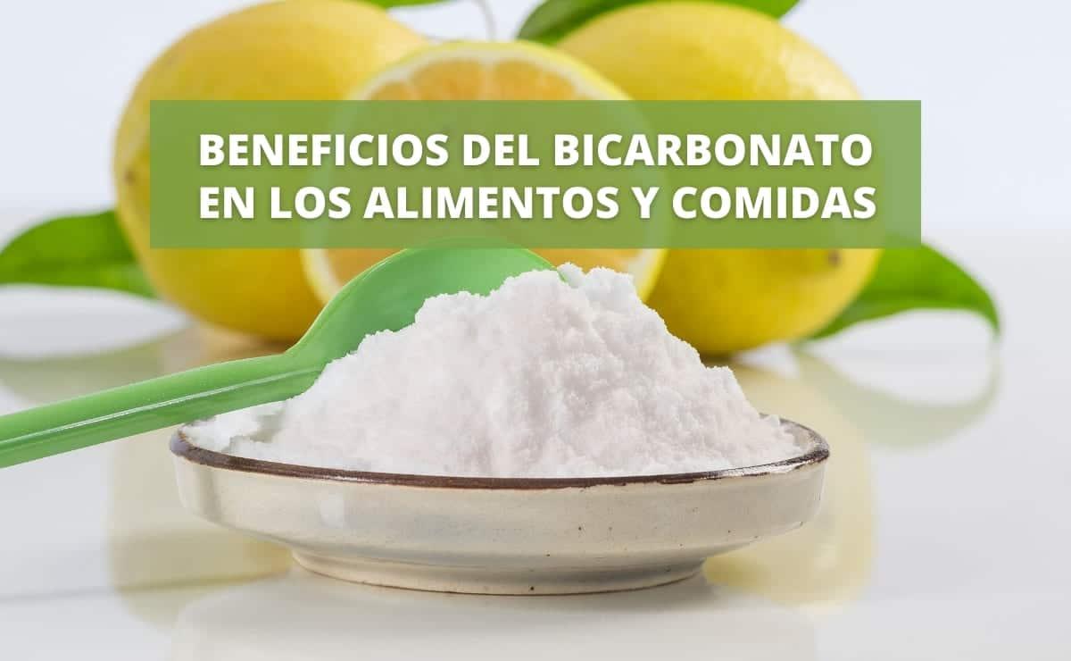 BENEFICIOS DEL BICARBONATO EN LOS ALIMENTOS Y COMIDAS