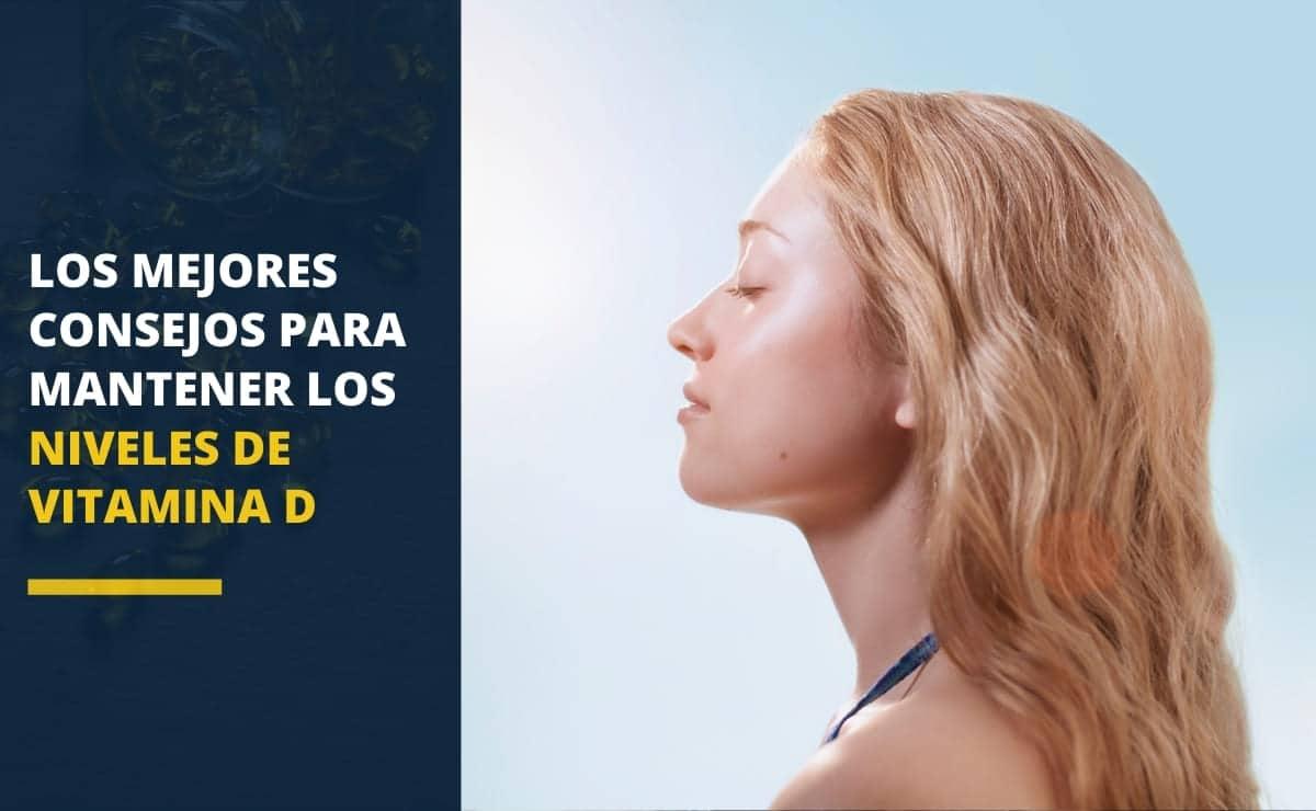 Mejores consejos mantener niveles vitamina D