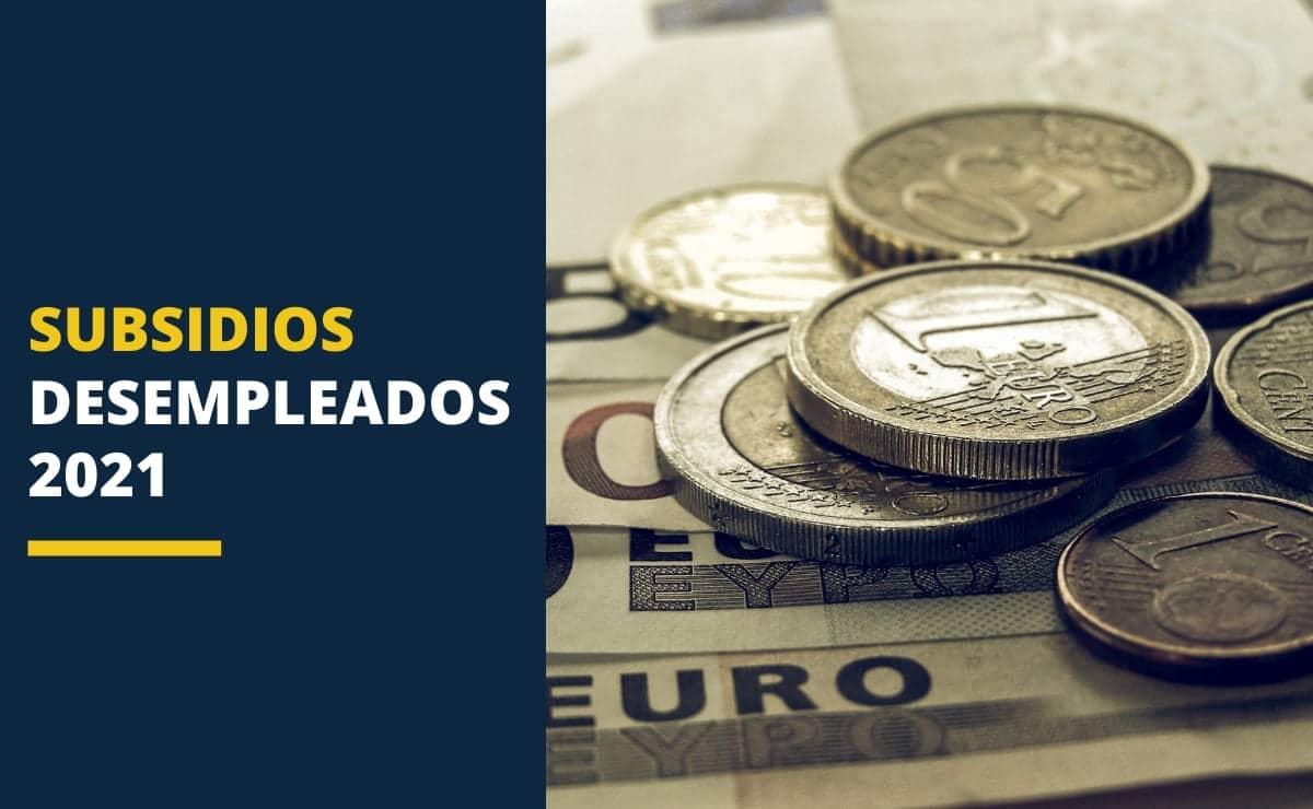 SUBSIDIOS DESEMPLEADOS PARO 2021