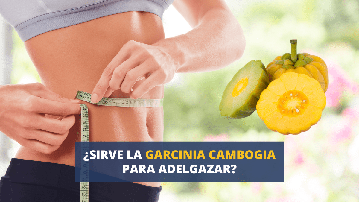 ¿Sirve la Garcinia cambogia para adelgazar?