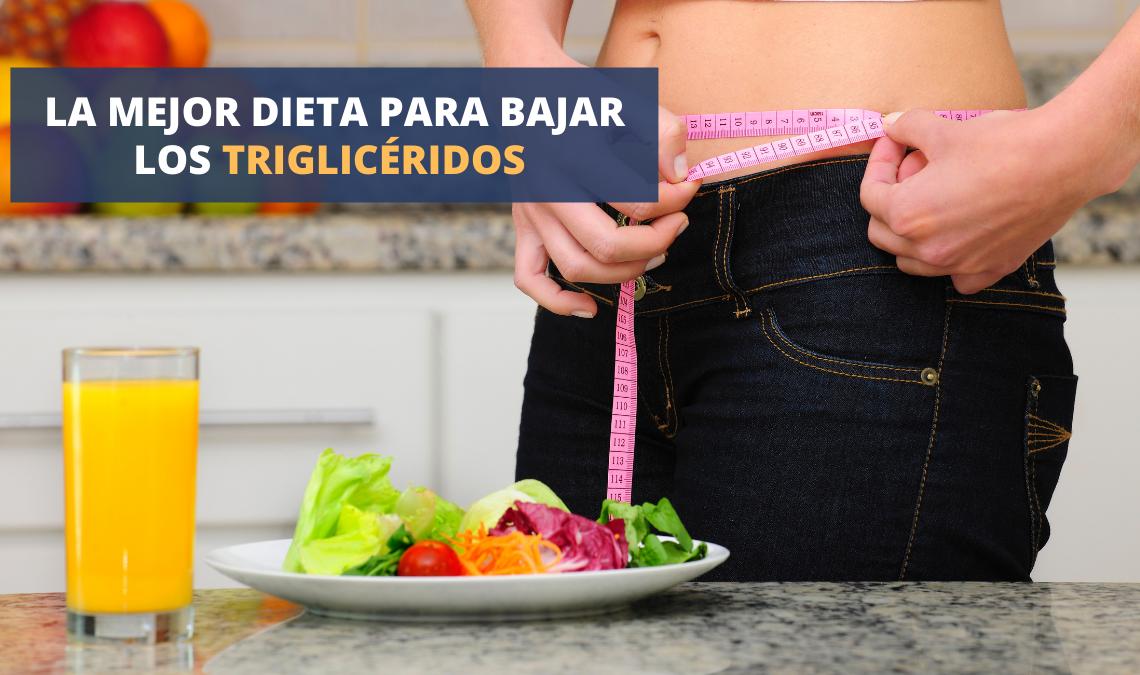 Mejor dieta para bajar los triglicéridos