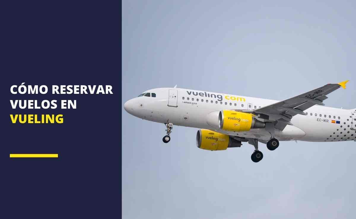 Cómo reservar vuelos en Vueling
