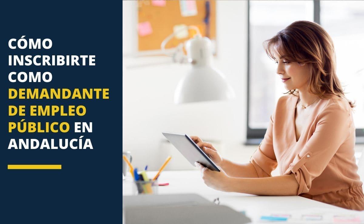 Cómo inscribirte como demandante de empleo público en Andalucía
