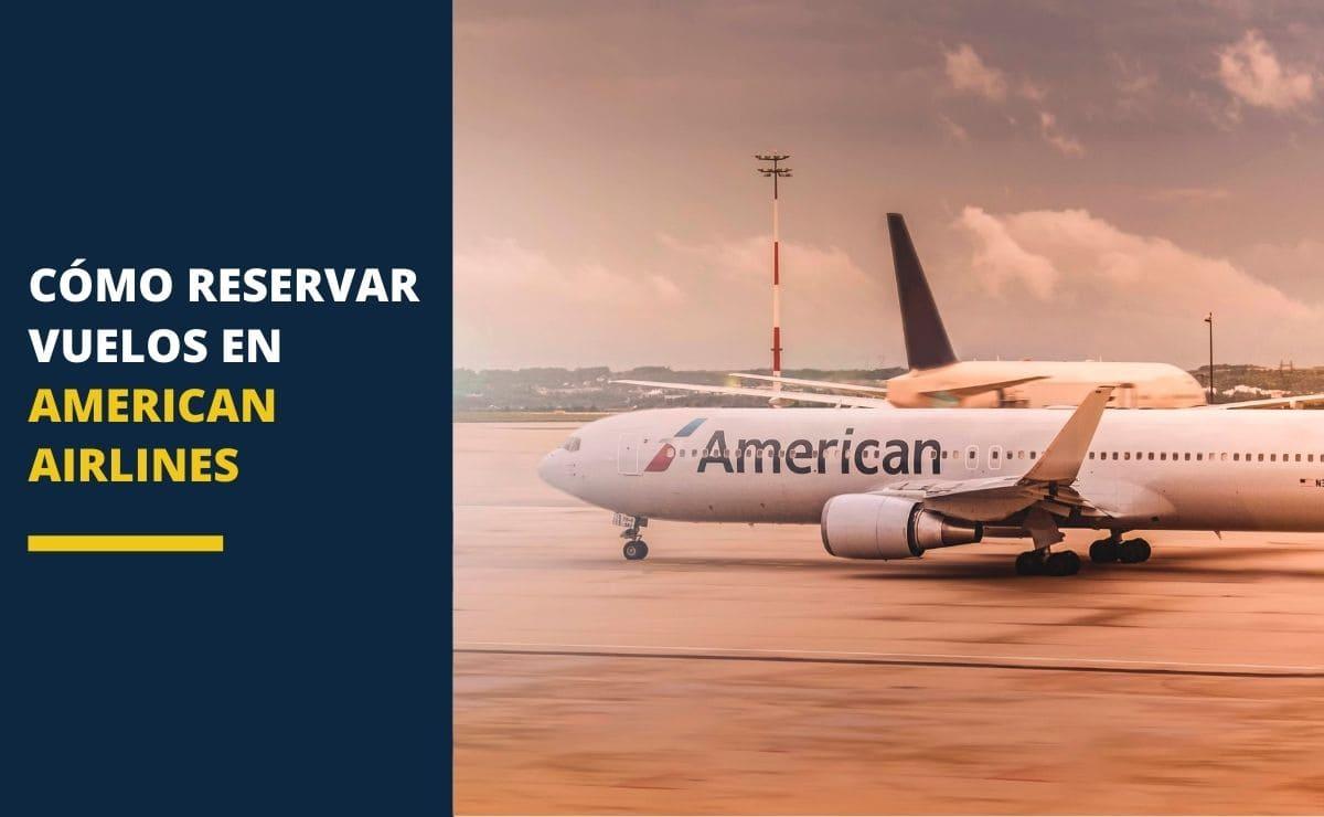 Cómo reservar vuelos en American Airlines viaje turismo