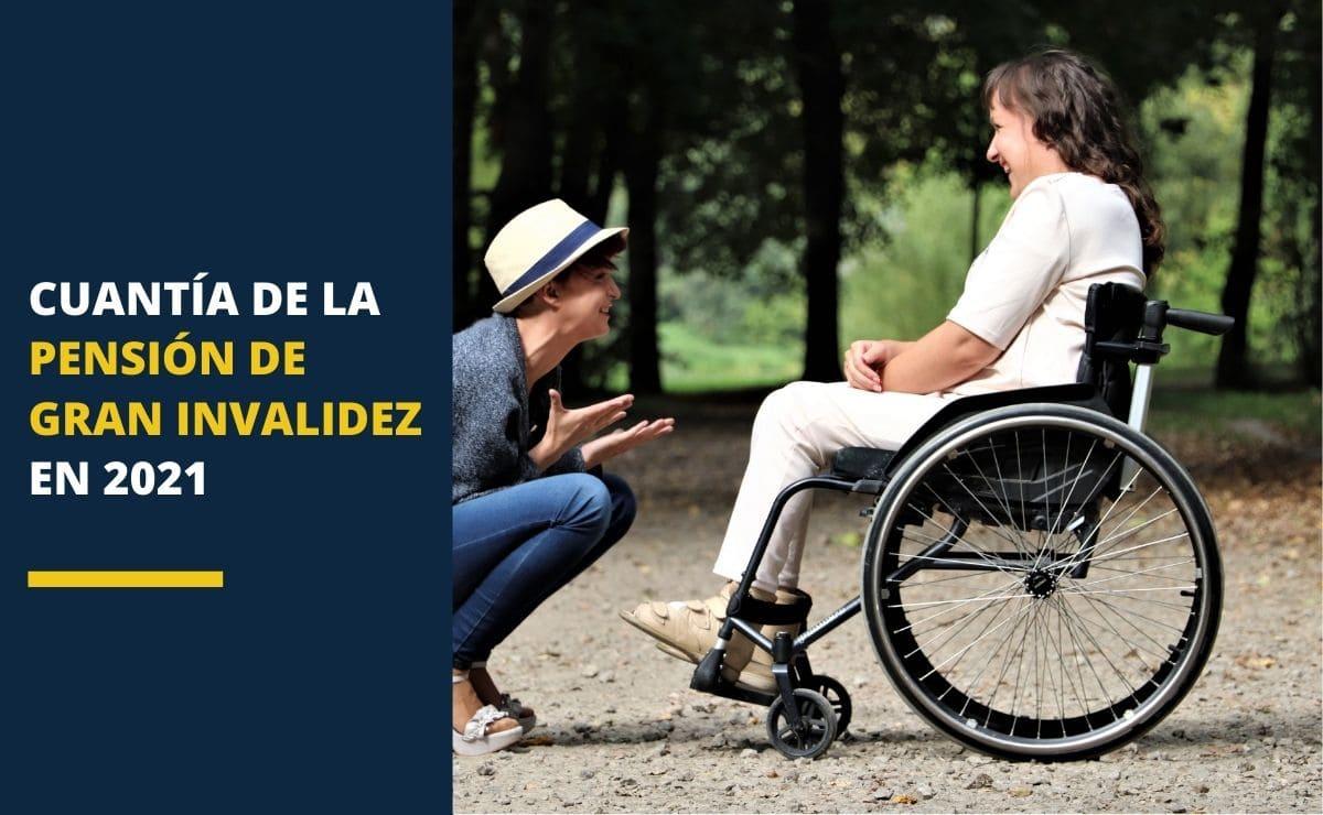 Cuantía de la pensión de Gran Invalidez en 2021