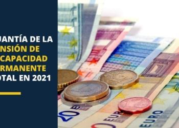 Cuantía de la pensión de incapacidad permanente total en 2021