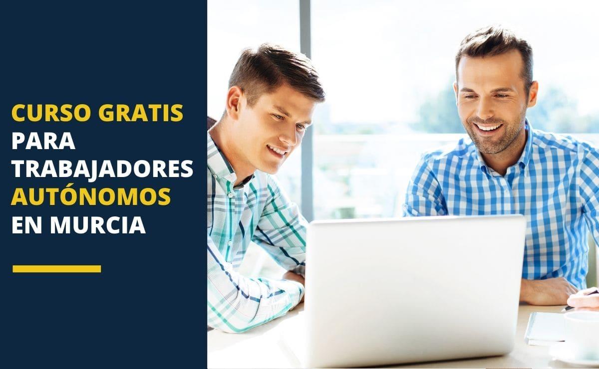 Cursos gratis trabajadores autonomos Murcia