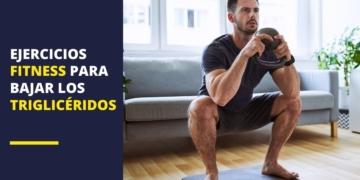 Ejercicios fitness para quemar grasa y bajar los triglicéridos