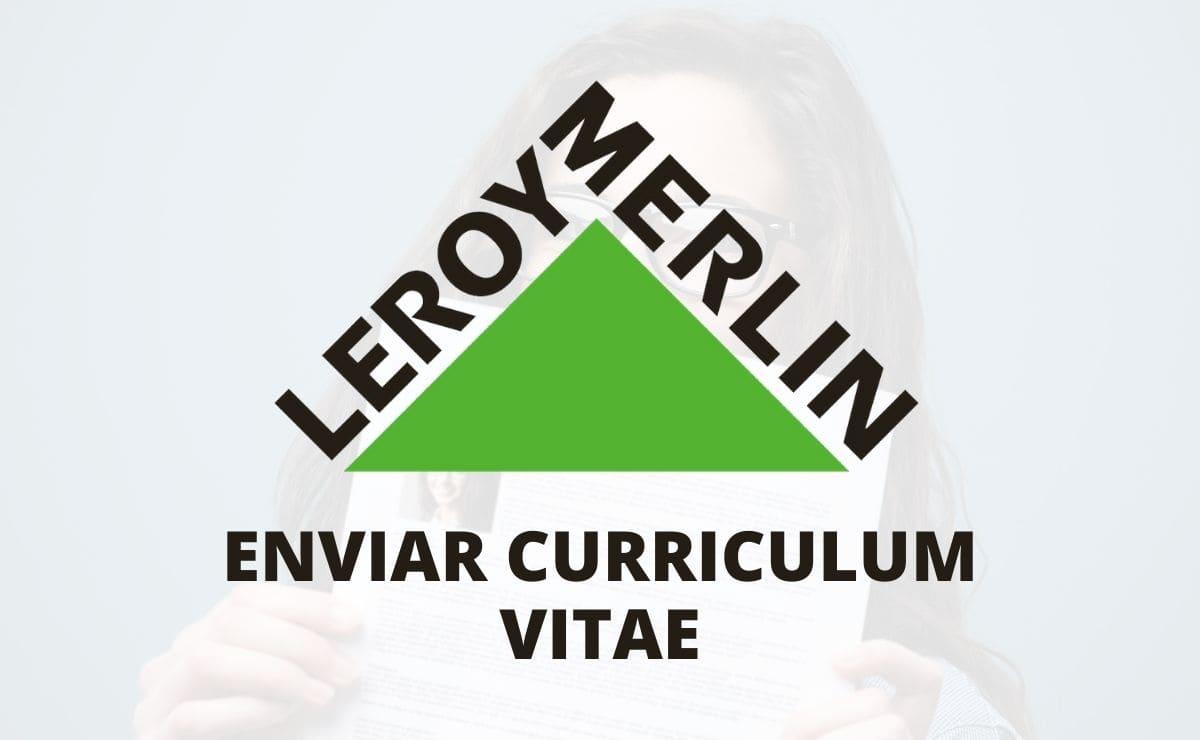 Enviar curriculum Vitae Leroy Merlin