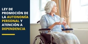 Ley de Promoción de la Autonomía Personal y Atención a las personas en dependencia