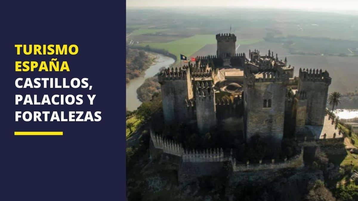 Turismo España | Castillos, palacios y fortalezas visitables