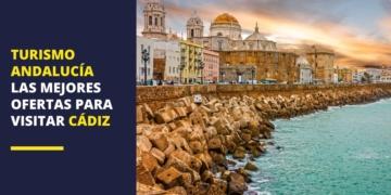 Turismo Andalucía | Mejores ofertas en la provincia de Cádiz