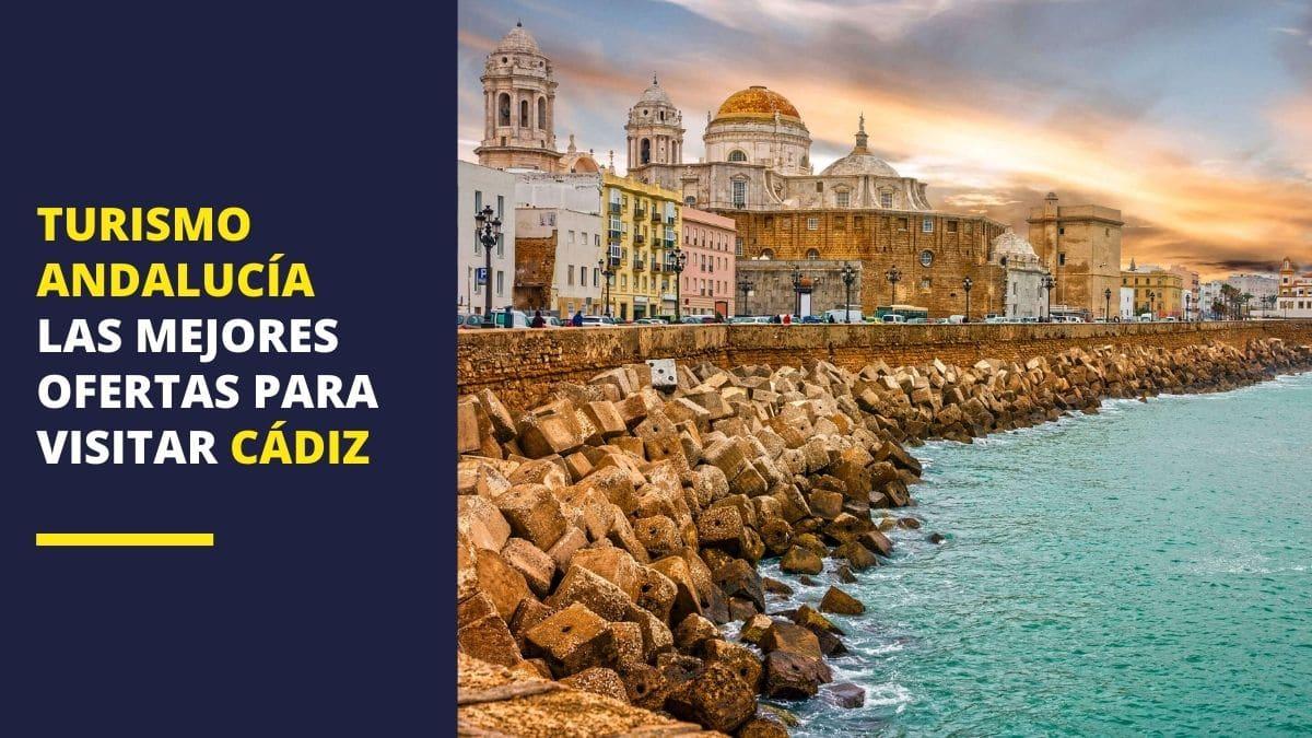 Turismo Andalucía   Mejores ofertas en la provincia de Cádiz