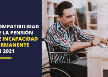 compatibilidad pensión incapacidad permanente