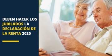 Deben hacer los jubilados la declaración de la renta 2020