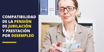 Compatibilidad pensión jubilación prestación desempleo