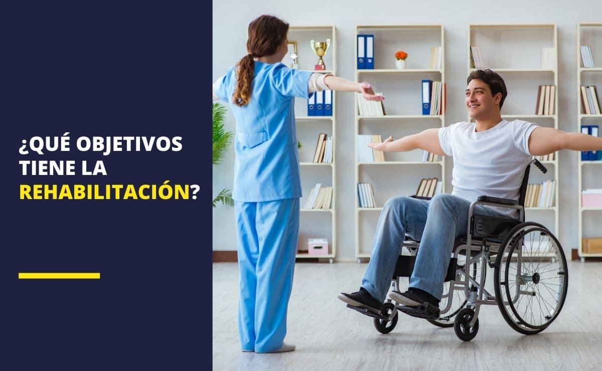 ¿Qué objetivos tiene la rehabilitación?