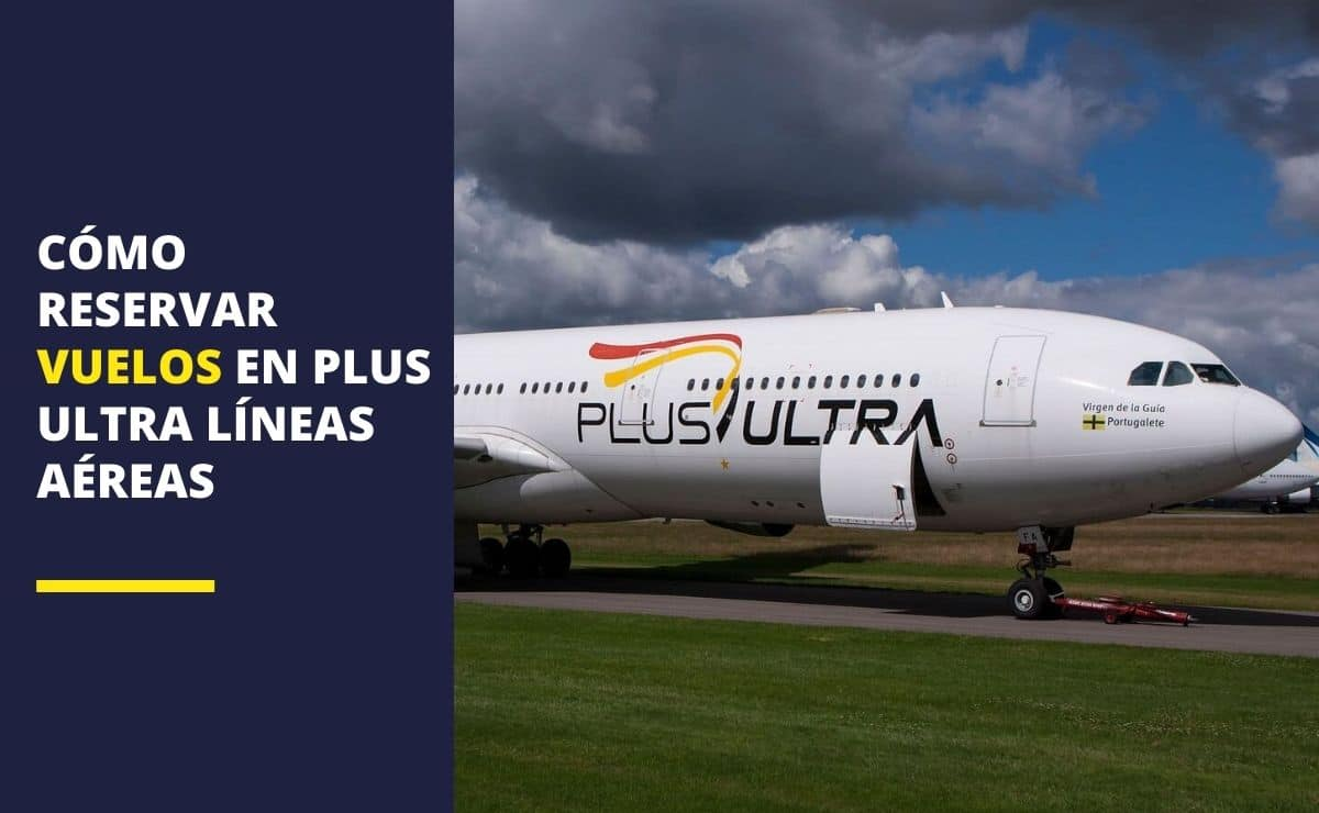 Cómo reservar vuelos en Plus Ultra