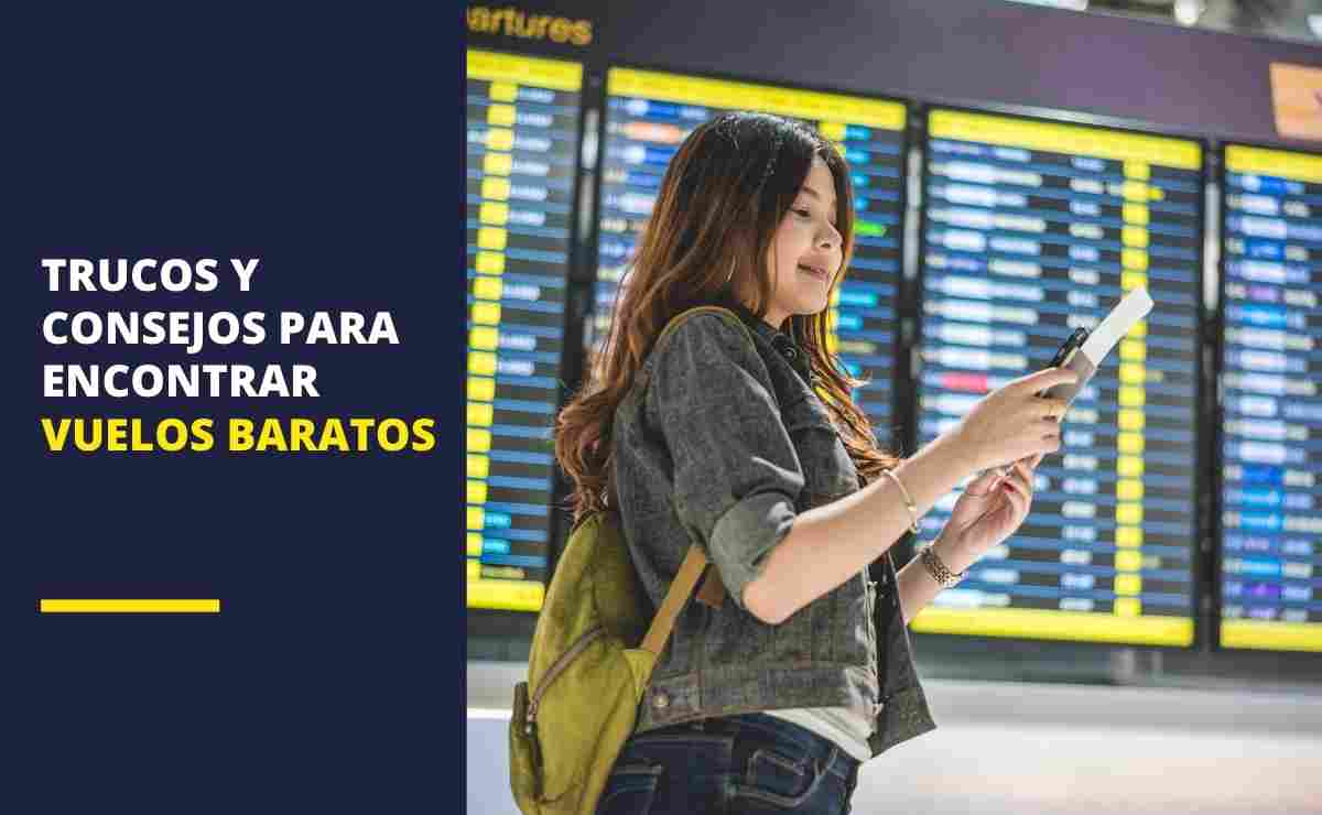 Trucos y consejos para encontrar vuelos baratos en 2021