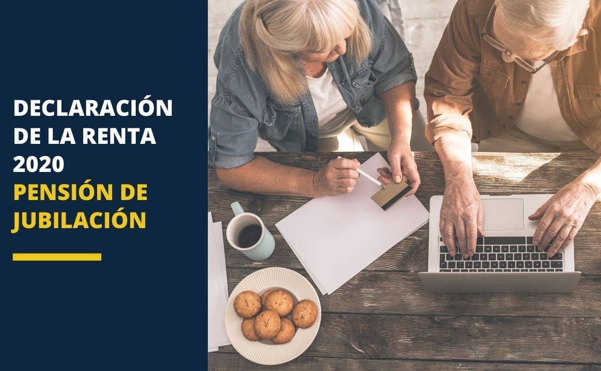 Declaración de la Renta 2020 Pensión Jubilación
