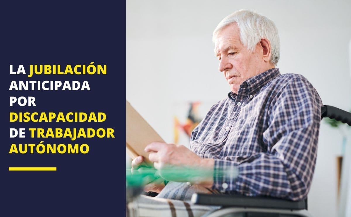 jubilación anticipada discapacidad trabajador autónomo