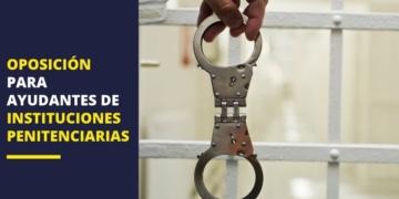Oposición instituciones penitenciarias