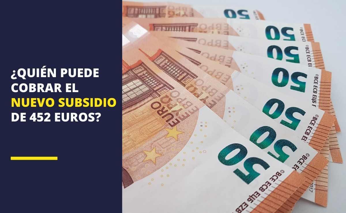 Subsidio de 452 euros del Gobierno