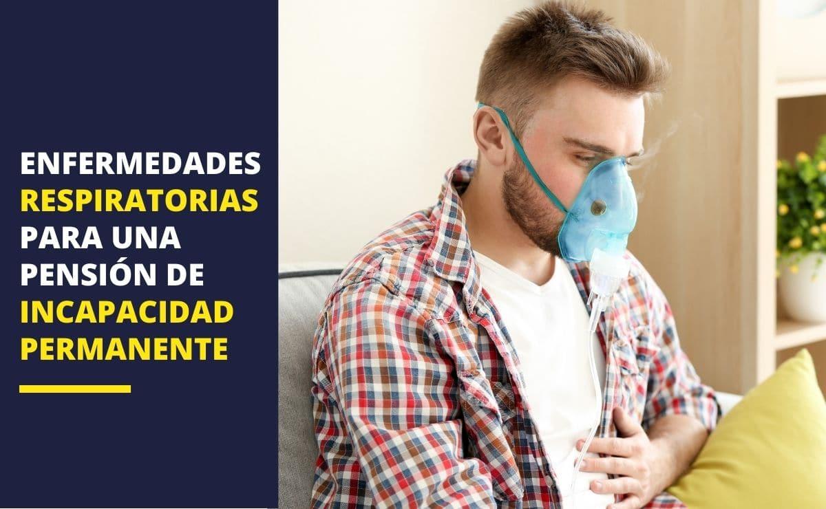 Enfermedades respiratorias pensión incapacidad permanente