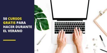 50 cursos gratis para hacer durante el verano