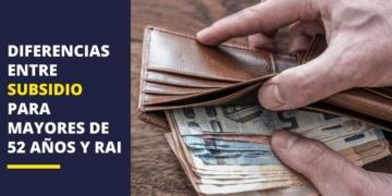 Subsidio mayores de 52 años y RAI