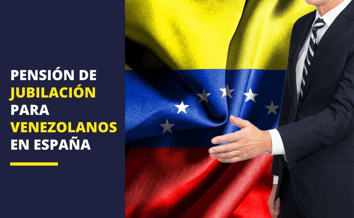 pensión jubilación venezolanos España