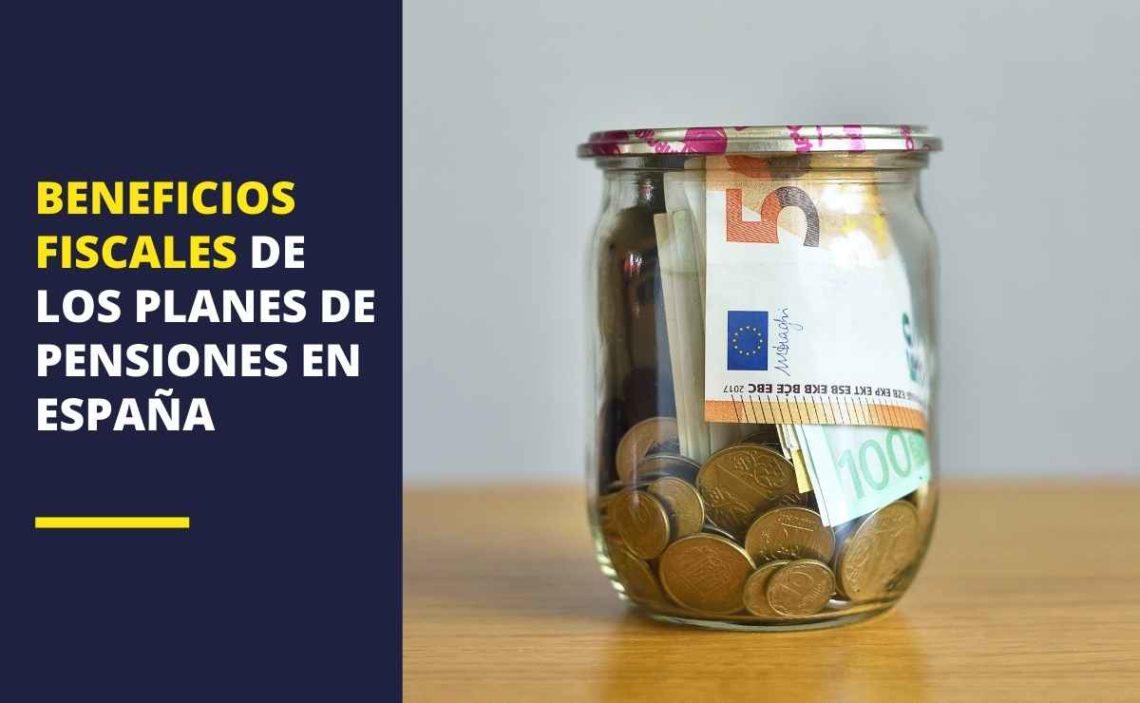 Beneficios fiscales de los planes de pensiones en España