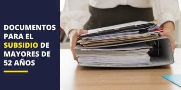 documentos subsidio para mayores de 52 años