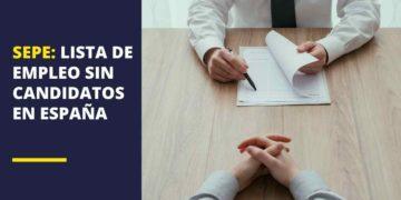 SEPE: Lista de puestos de empleo sin candidatos en España