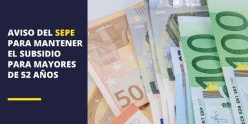 El último aviso del SEPE para los mayores de 52 años: Atento para no perder el subsidio