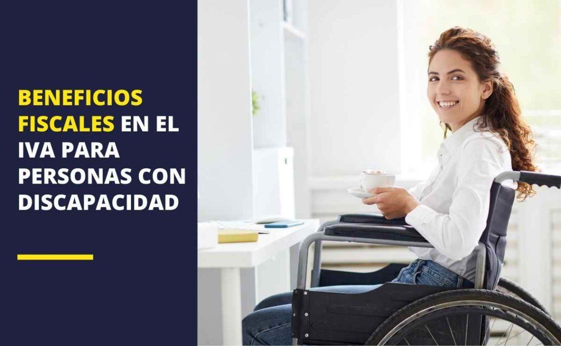 Beneficios fiscales en el IVA para personas con discapacidad
