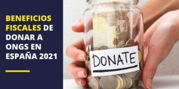 Beneficios fiscales de donar a ONGs en España 2021