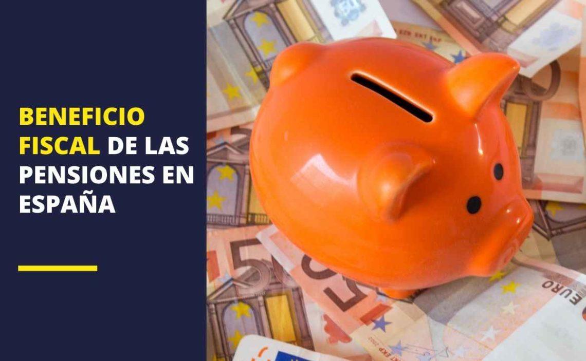 Beneficio fiscal de las pensiones en España