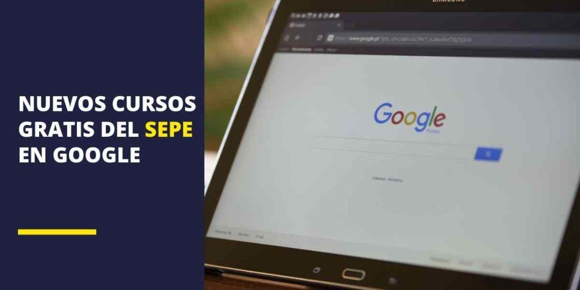 Nuevos cursos gratis del SEPE en Google