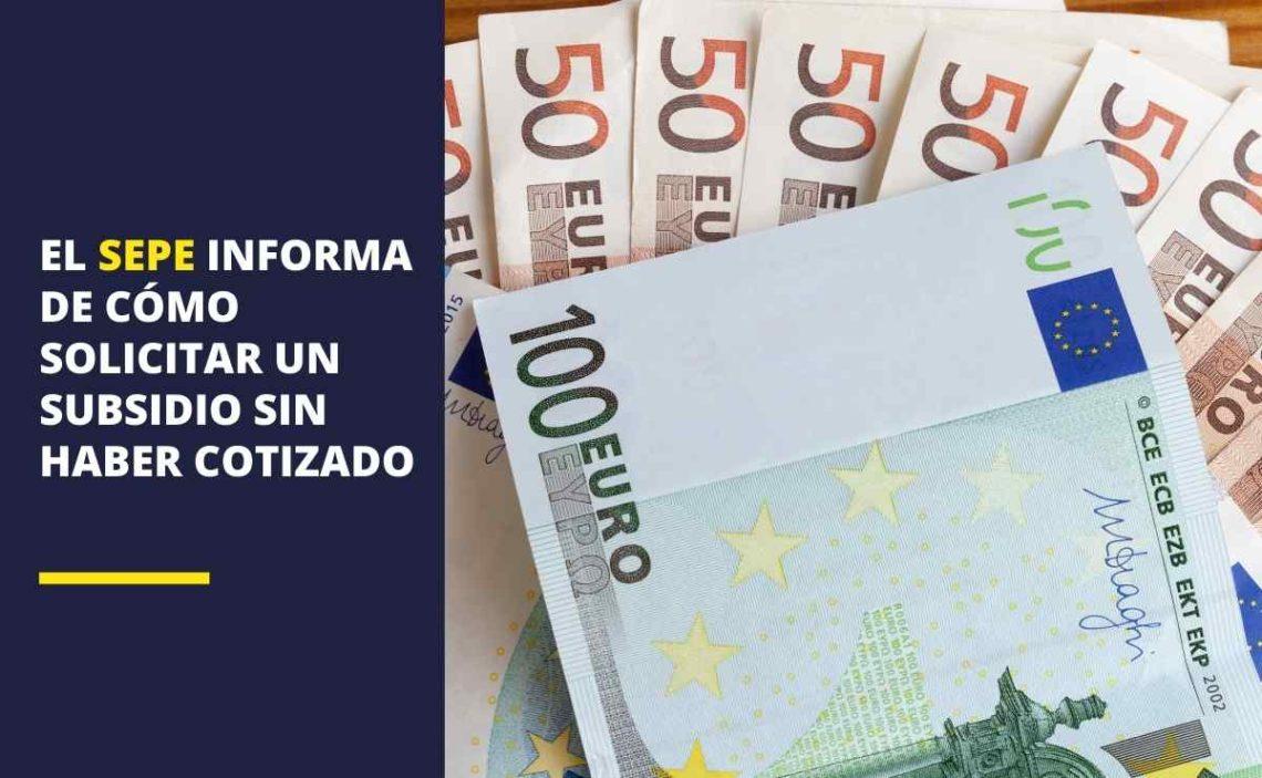 El SEPE informa de cómo solicitar un subsidio por desempleo sin haber cotizado