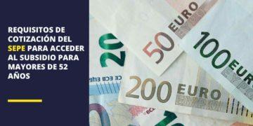 El SEPE recuerda los requisitos de cotización para acceder al subsidio para mayores de 52 años