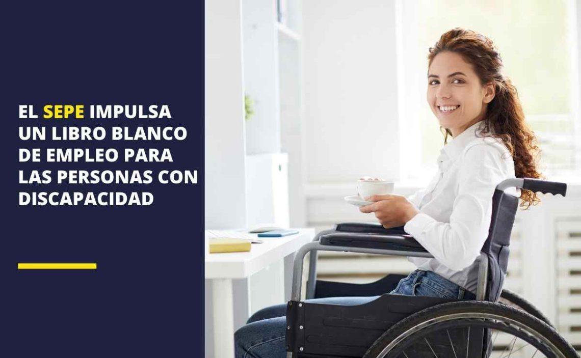 El SEPE impulsa un Libro Blanco del Empleo de las Personas con Discapacidad